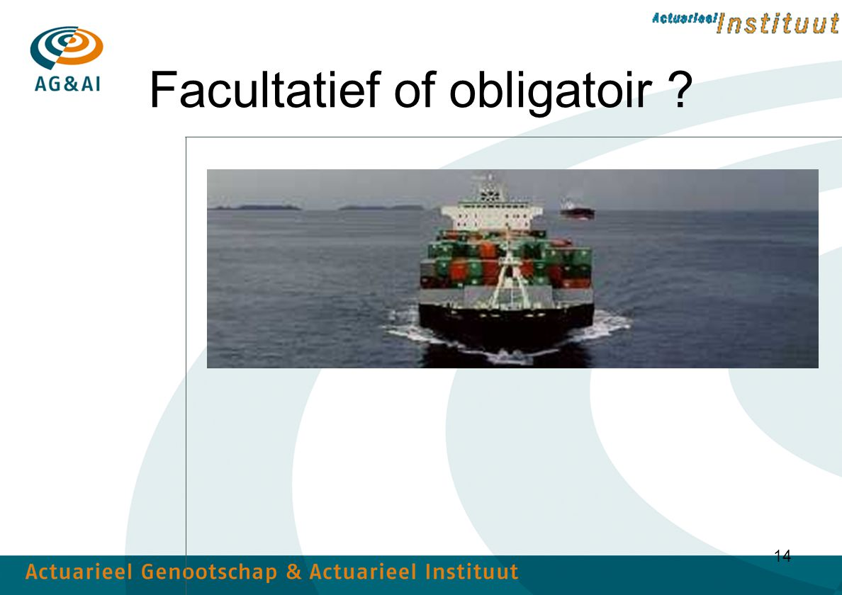 14 Facultatief of obligatoir ?