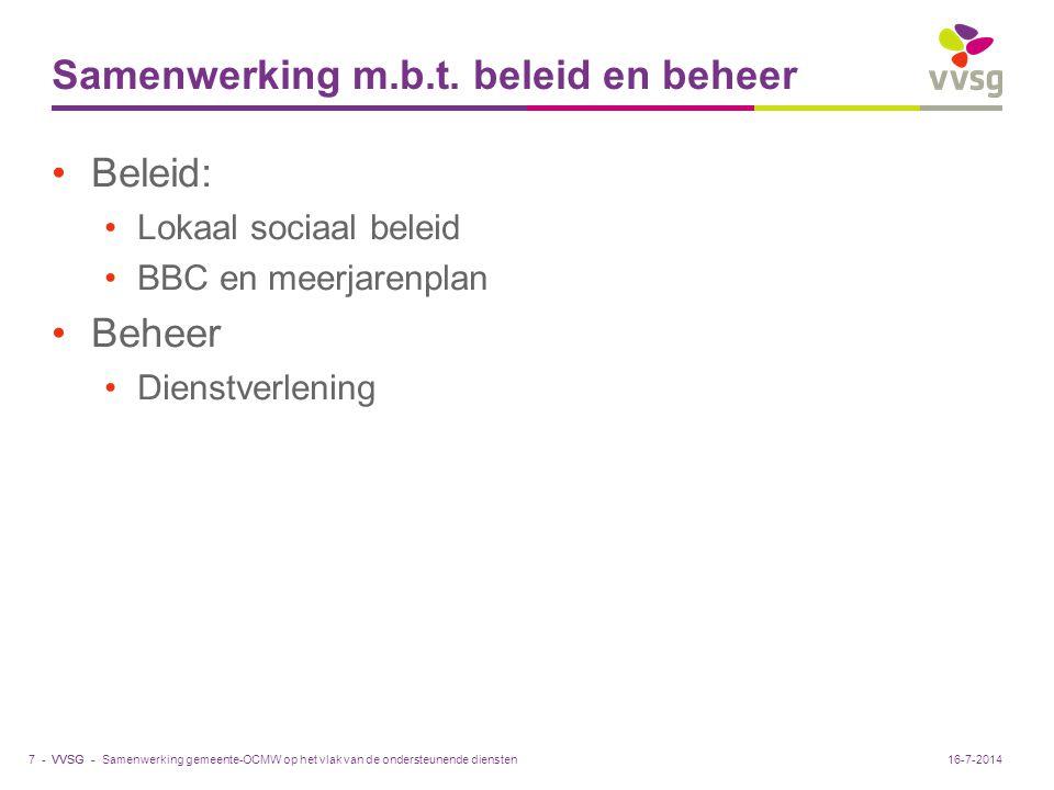 VVSG - Evoluties op het terrein 3 lijnen: Meer afstemming van het beleid Bundeling van alle vormen van sociale dienstverlening naar de burger in één hand, nl.