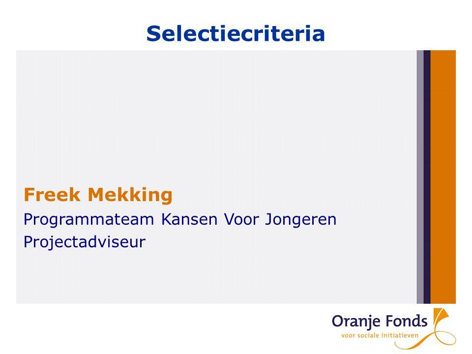Selectiecriteria Freek Mekking Programmateam Kansen Voor Jongeren Projectadviseur