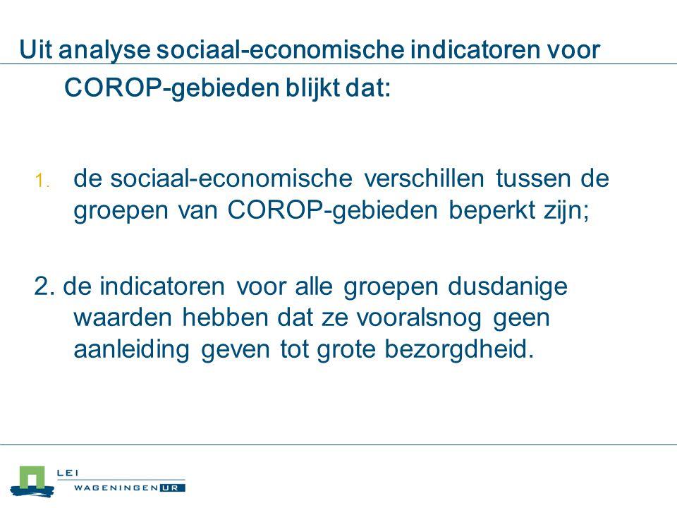 Uit analyse sociaal-economische indicatoren voor COROP-gebieden blijkt dat:  de sociaal-economische verschillen tussen de groepen van COROP-gebieden