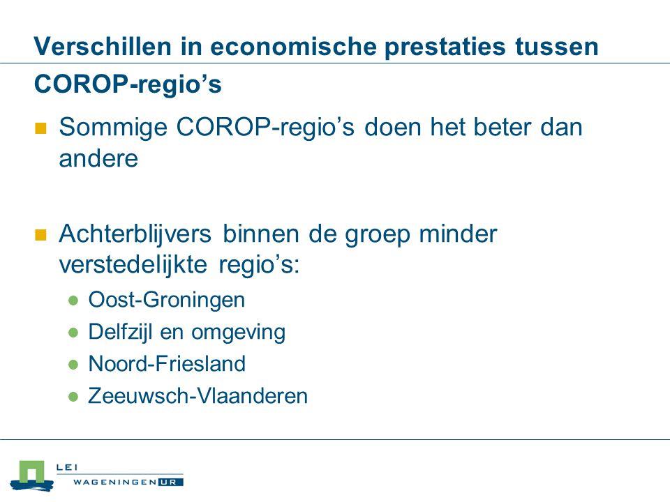 Verschillen in economische prestaties tussen COROP-regio's Sommige COROP-regio's doen het beter dan andere Achterblijvers binnen de groep minder verst