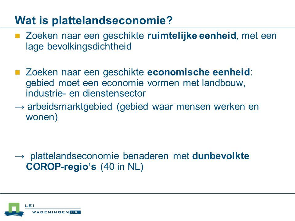 Wat is plattelandseconomie? Zoeken naar een geschikte ruimtelijke eenheid, met een lage bevolkingsdichtheid Zoeken naar een geschikte economische eenh