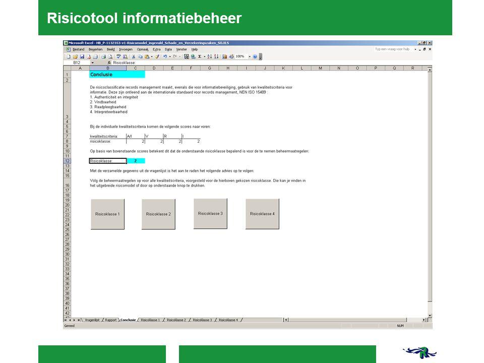  Risicoklasse bekend -> proces inrichten in beheeromgeving  Klasse I : We don't care  Klasse II : samenwerkingsomgeving - gemeenschappelijke schijf  Klasse III : DMS  Klasse IV : DMS + e-depot Bron: http://thepurplepinkie.blogspot.nl/2011/05/i-dont-care.htmlhttp://thepurplepinkie.blogspot.nl/2011/05/i-dont-care.html