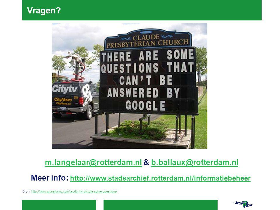 Vragen? m.langelaar@rotterdam.nl & b.ballaux@rotterdam.nlm.langelaar@rotterdam.nlb.ballaux@rotterdam.nl Meer info: http://www.stadsarchief.rotterdam.n
