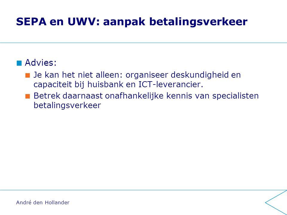 SEPA en UWV: aanpak betalingsverkeer Advies: Je kan het niet alleen: organiseer deskundigheid en capaciteit bij huisbank en ICT-leverancier.
