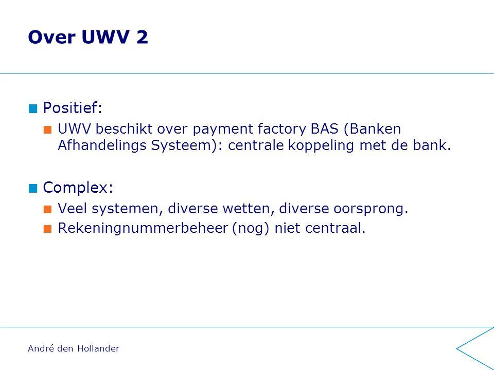 Over UWV 2 Positief: UWV beschikt over payment factory BAS (Banken Afhandelings Systeem): centrale koppeling met de bank.