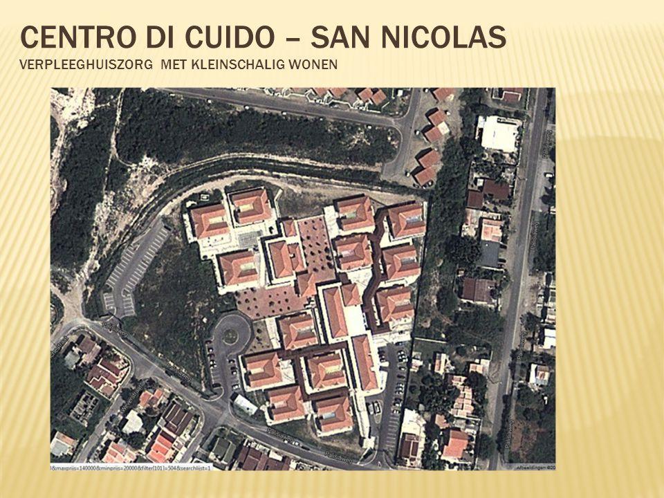 CENTRO DI CUIDO – SAN NICOLAS VERPLEEGHUISZORG MET KLEINSCHALIG WONEN