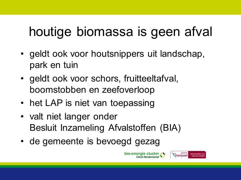 houtige biomassa is geen afval geldt ook voor houtsnippers uit landschap, park en tuin geldt ook voor schors, fruitteeltafval, boomstobben en zeefover