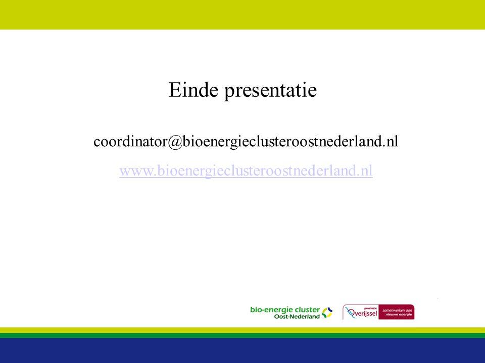 Einde presentatie coordinator@bioenergieclusteroostnederland.nl www.bioenergieclusteroostnederland.nl