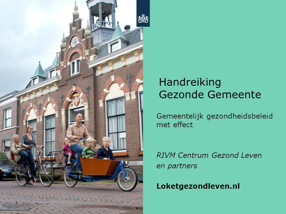 Handreiking Gezonde Gemeente 1 Gemeentelijk gezondheidsbeleid met effect RIVM Centrum Gezond Leven en partners Loketgezondleven.nl