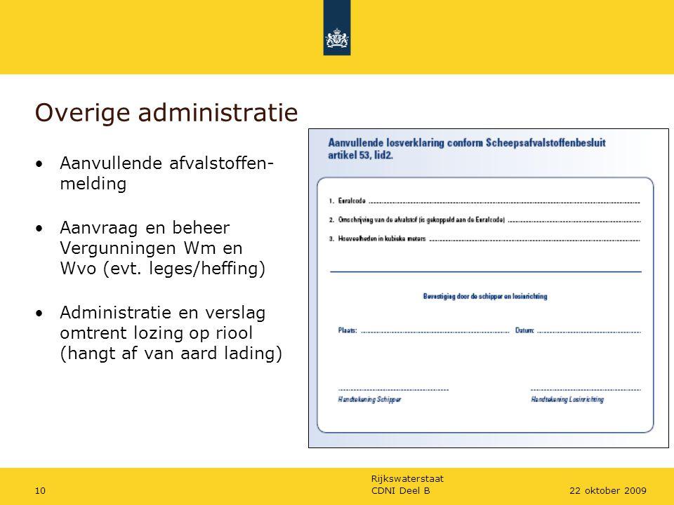 Rijkswaterstaat CDNI Deel B1022 oktober 2009 Overige administratie Aanvullende afvalstoffen- melding Aanvraag en beheer Vergunningen Wm en Wvo (evt. l