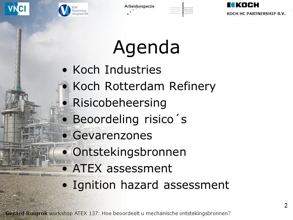 KOCH HC PARTNERSHIP B.V. Gerard Ruigrok workshop ATEX 137: Hoe beoordeelt u mechanische ontstekingsbronnen? 2 Agenda Koch Industries Koch Rotterdam Re