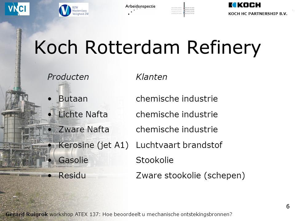 KOCH HC PARTNERSHIP B.V. Gerard Ruigrok workshop ATEX 137: Hoe beoordeelt u mechanische ontstekingsbronnen? 6 ProductenKlanten Butaanchemische industr