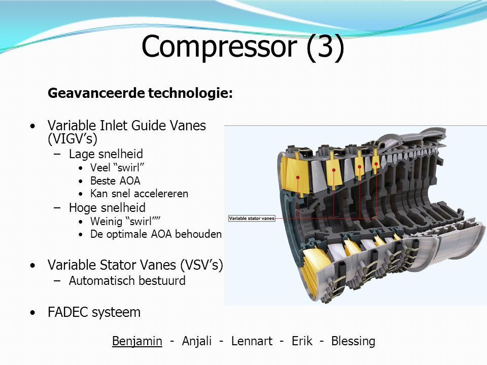 "Compressor (3) Geavanceerde technologie: Variable Inlet Guide Vanes (VIGV's) –Lage snelheid Veel ""swirl"" Beste AOA Kan snel accelereren –Hoge snelheid"
