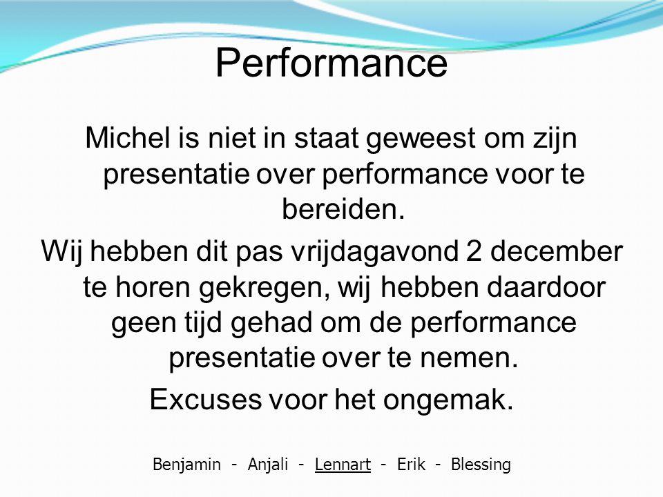 Performance Michel is niet in staat geweest om zijn presentatie over performance voor te bereiden. Wij hebben dit pas vrijdagavond 2 december te horen