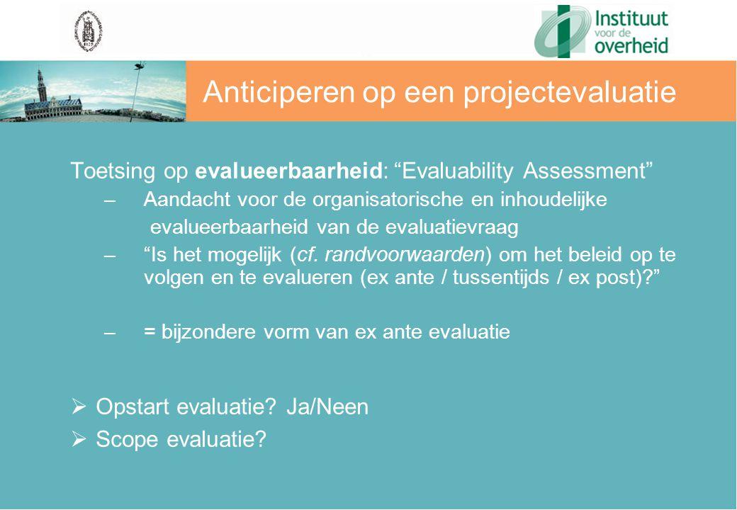 Randvoorwaarden evalueerbaarheid 9 1.Consensus evaluatievragen/ evaluatiecriteria.