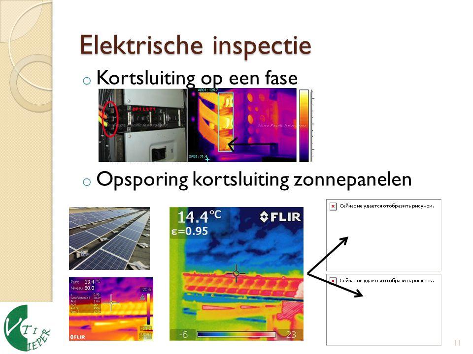 Elektrische inspectie o Kortsluiting op een fase o Opsporing kortsluiting zonnepanelen 11