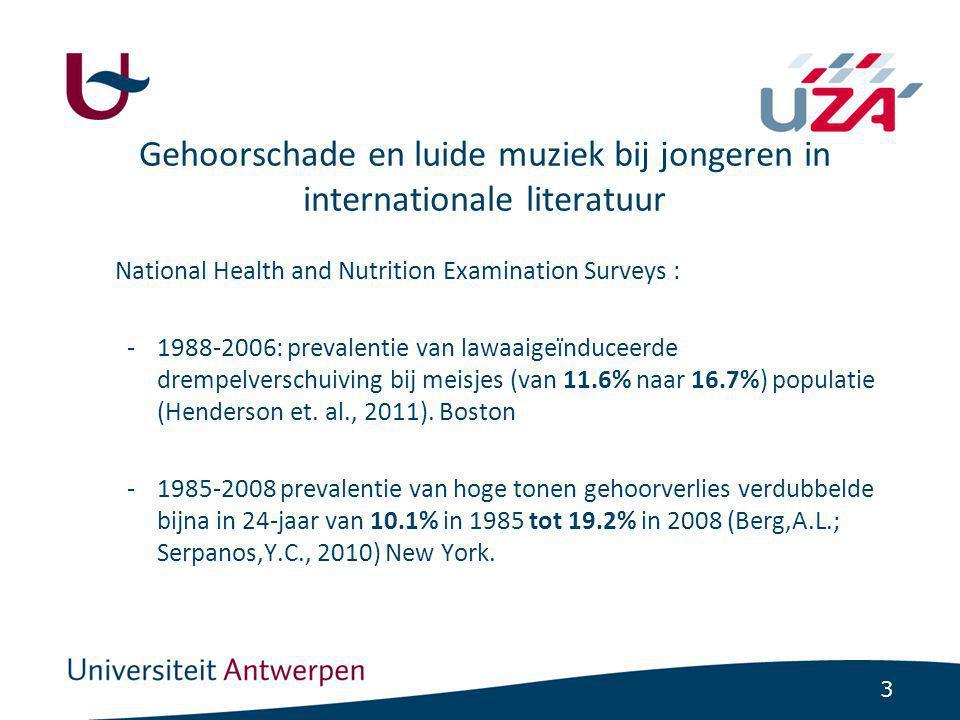 3 National Health and Nutrition Examination Surveys : -1988-2006: prevalentie van lawaaigeïnduceerde drempelverschuiving bij meisjes (van 11.6% naar 16.7%) populatie (Henderson et.