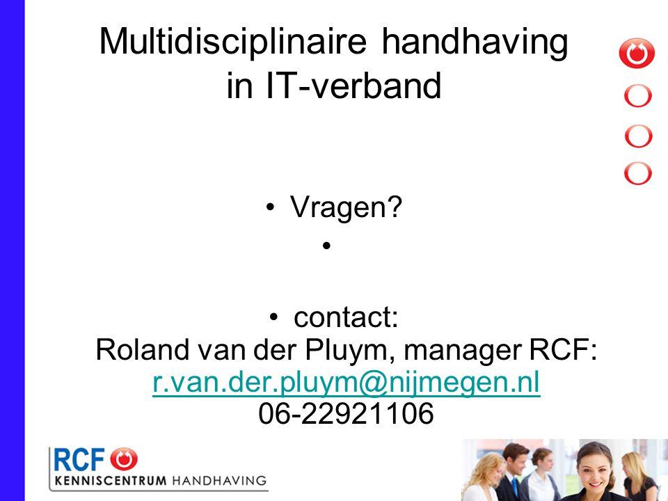 Multidisciplinaire handhaving in IT-verband Vragen.