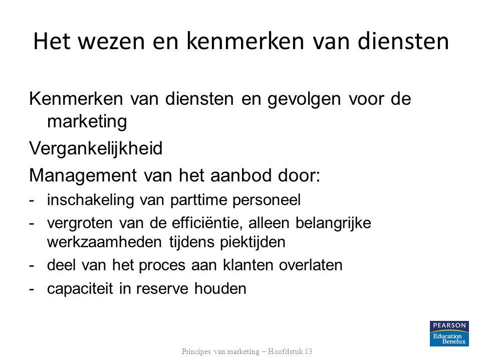 Kenmerken van diensten en gevolgen voor de marketing Vergankelijkheid Management van het aanbod door: -inschakeling van parttime personeel -vergroten