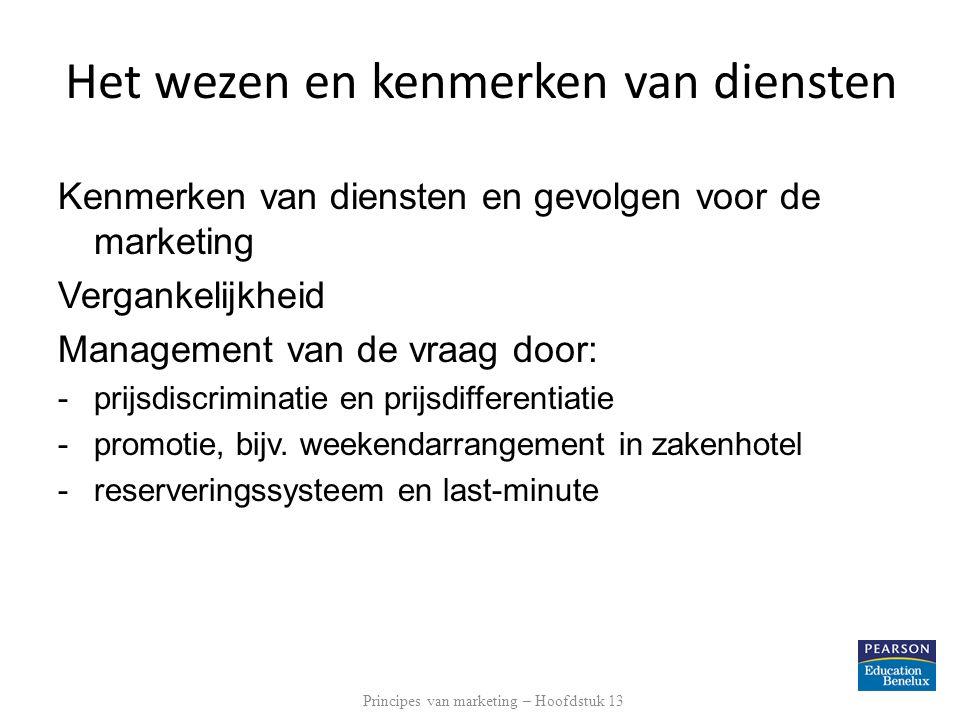 Kenmerken van diensten en gevolgen voor de marketing Vergankelijkheid Management van de vraag door: -prijsdiscriminatie en prijsdifferentiatie -promot