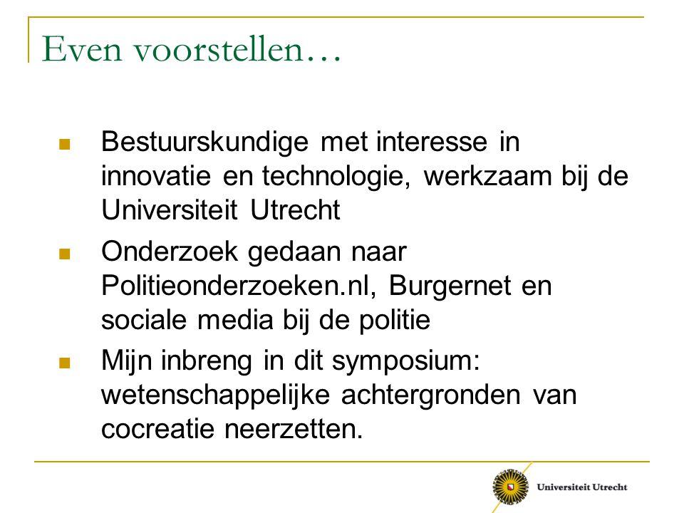 Even voorstellen… Bestuurskundige met interesse in innovatie en technologie, werkzaam bij de Universiteit Utrecht Onderzoek gedaan naar Politieonderzo