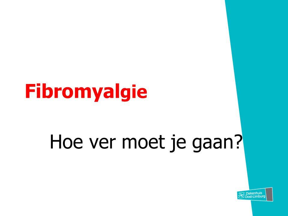 Fibromyal gie Hoe ver moet je gaan?