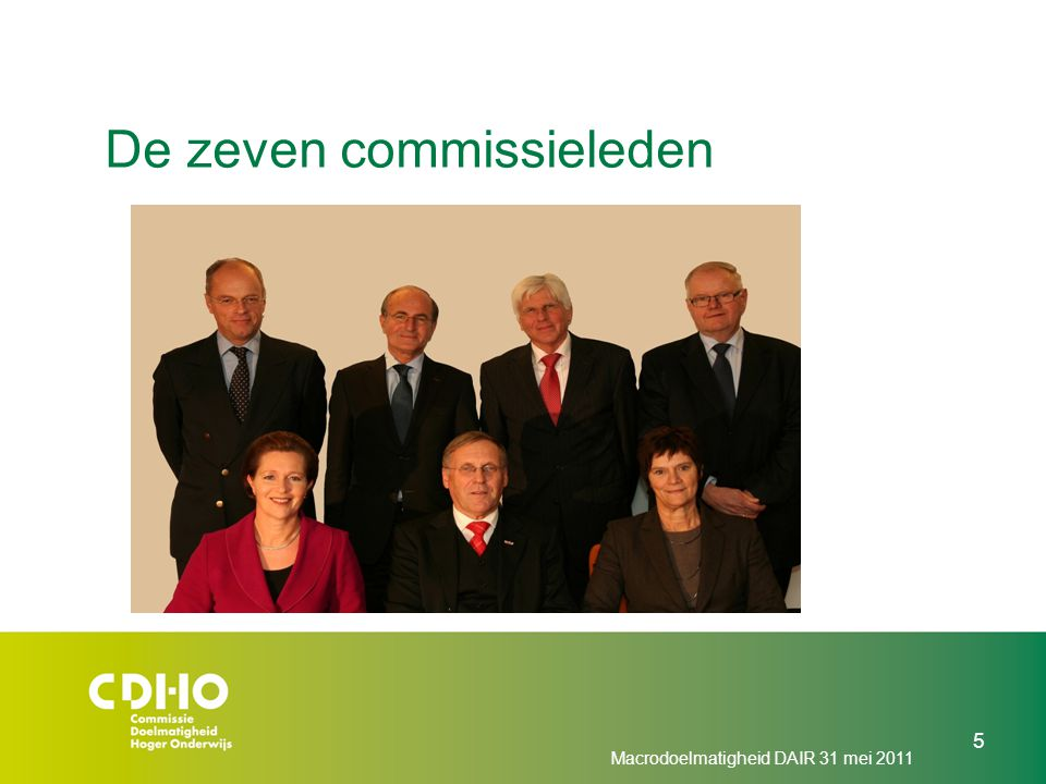Macrodoelmatigheid DAIR 31 mei 2011 5 De zeven commissieleden