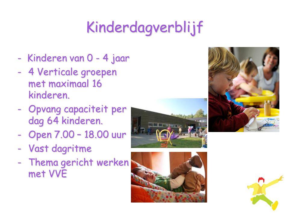 Kinderdagverblijf - Kinderen van 0 - 4 jaar -4 Verticale groepen met maximaal 16 kinderen. -Opvang capaciteit per dag 64 kinderen. -Open 7.00 – 18.00