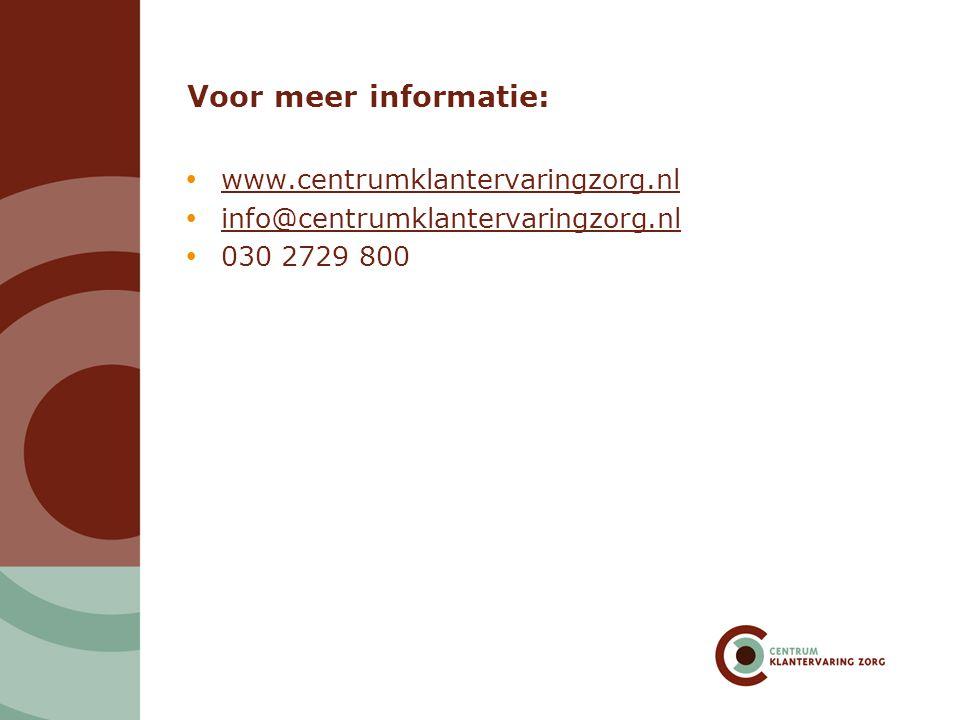 Voor meer informatie:  www.centrumklantervaringzorg.nl www.centrumklantervaringzorg.nl  info@centrumklantervaringzorg.nl info@centrumklantervaringzo