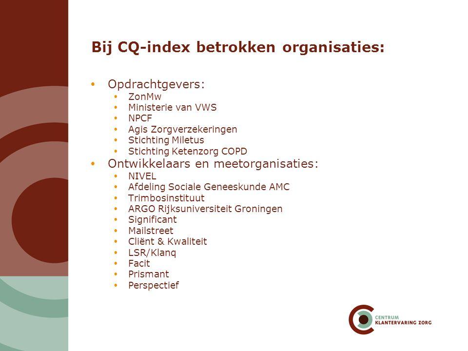 Bij CQ-index betrokken organisaties:  Opdrachtgevers:  ZonMw  Ministerie van VWS  NPCF  Agis Zorgverzekeringen  Stichting Miletus  Stichting Ke