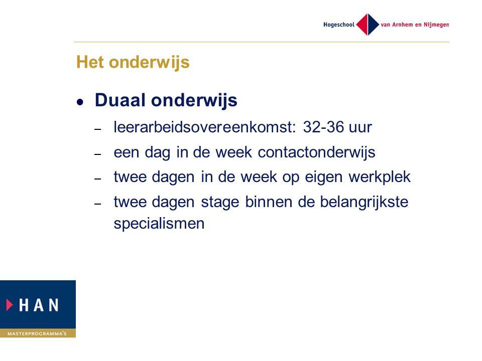 Het onderwijs Duaal onderwijs – leerarbeidsovereenkomst: 32-36 uur – een dag in de week contactonderwijs – twee dagen in de week op eigen werkplek – t
