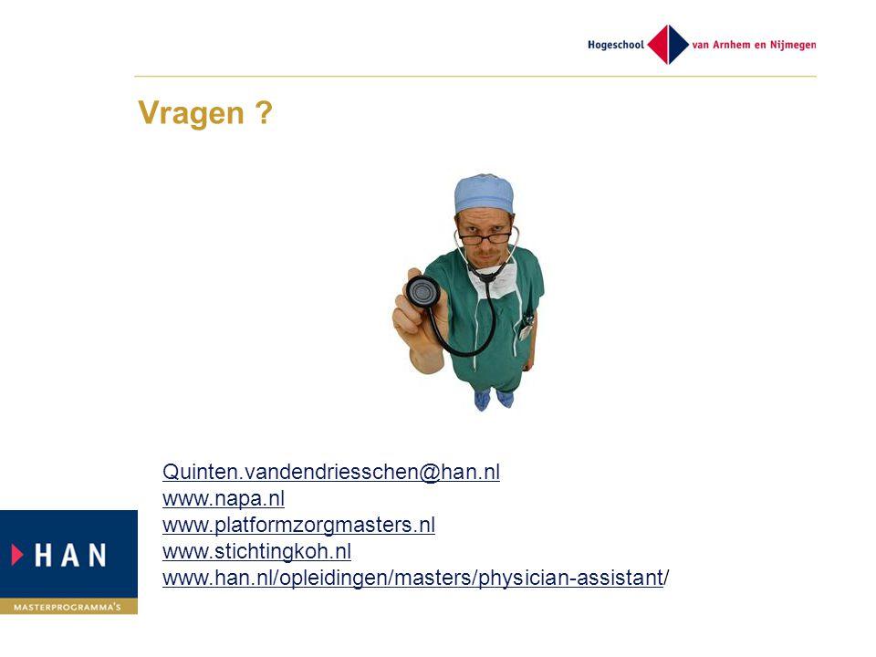 Vragen ? Quinten.vandendriesschen@han.nl www.napa.nl www.platformzorgmasters.nl www.stichtingkoh.nl www.han.nl/opleidingen/masters/physician-assistant