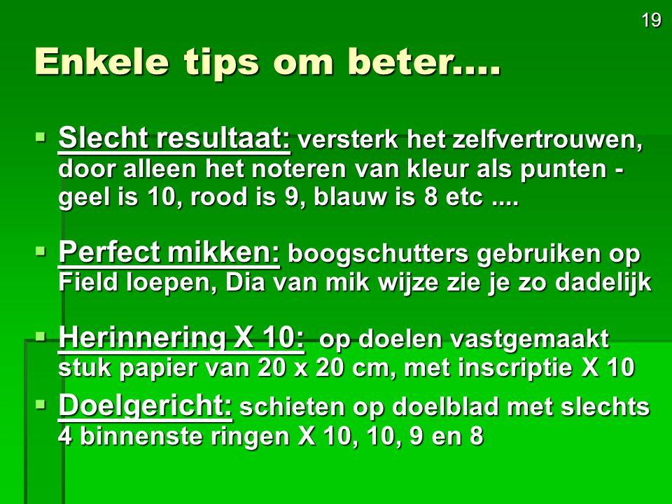 19 Enkele tips om beter....