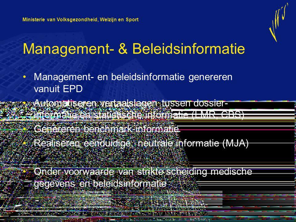 Ministerie van Volksgezondheid, Welzijn en Sport Management- & Beleidsinformatie Management- en beleidsinformatie genereren vanuit EPD Automatiseren v