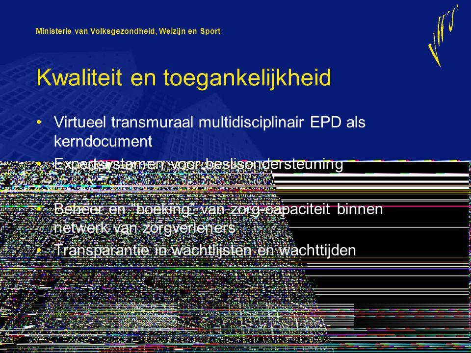 Ministerie van Volksgezondheid, Welzijn en Sport Kwaliteit en toegankelijkheid Virtueel transmuraal multidisciplinair EPD als kerndocument Expertsyste