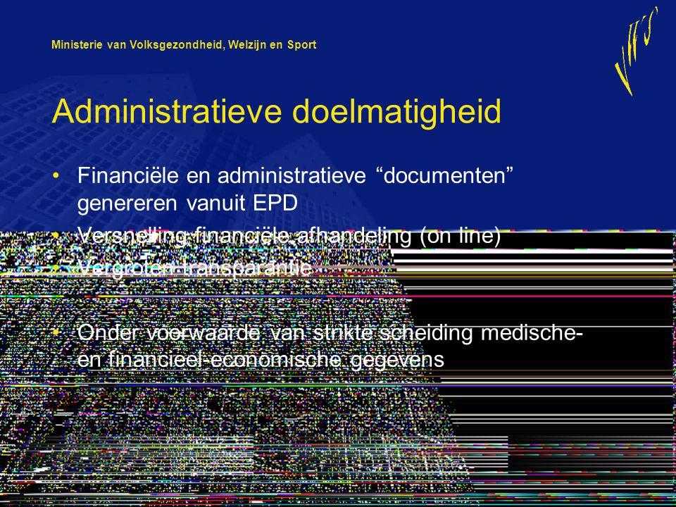 """Ministerie van Volksgezondheid, Welzijn en Sport Administratieve doelmatigheid Financiële en administratieve """"documenten"""" genereren vanuit EPD Versnel"""