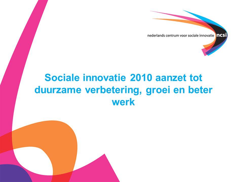 Sociale innovatie 2010 aanzet tot duurzame verbetering, groei en beter werk