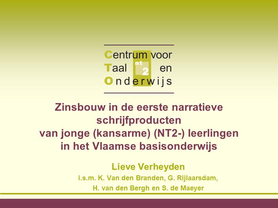 Zinsbouw in de eerste narratieve schrijfproducten van jonge (kansarme) (NT2-) leerlingen in het Vlaamse basisonderwijs Lieve Verheyden i.s.m.