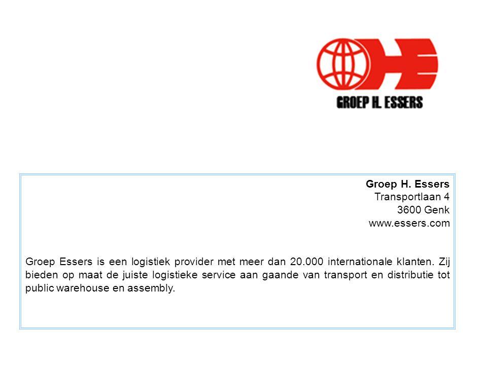 Groep H. Essers Transportlaan 4 3600 Genk www.essers.com Groep Essers is een logistiek provider met meer dan 20.000 internationale klanten. Zij bieden