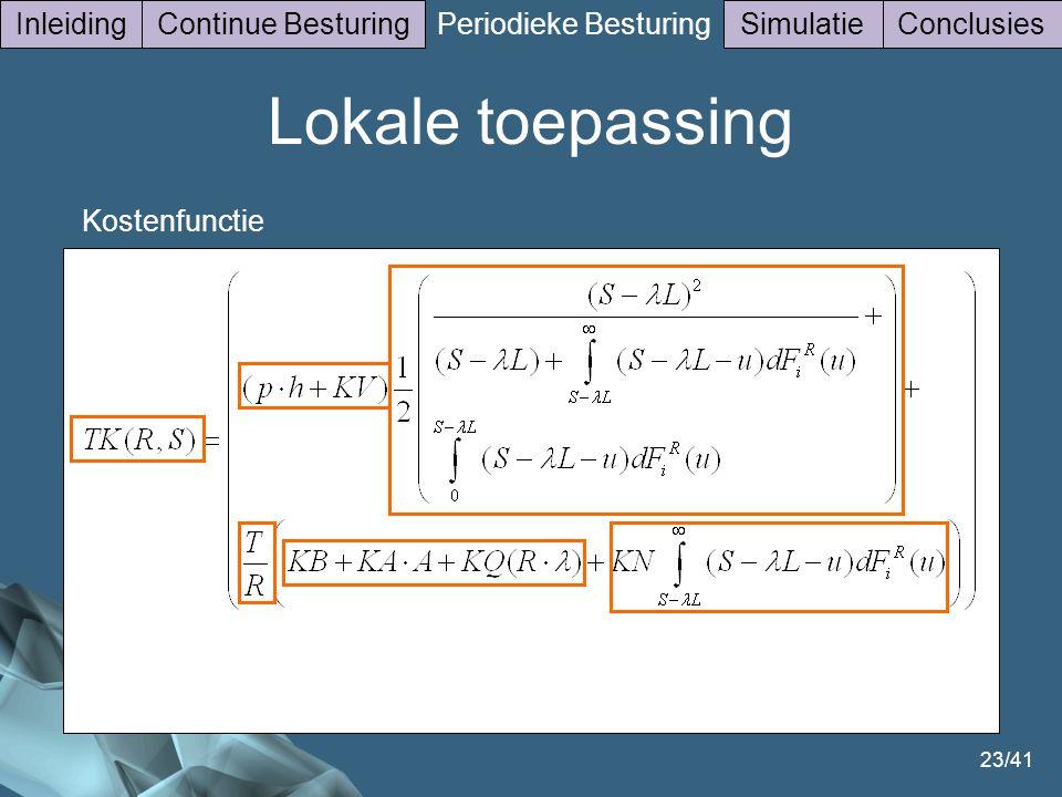 23/41 Kostenfunctie InleidingContinue Besturing Periodieke Besturing SimulatieConclusies Lokale toepassing