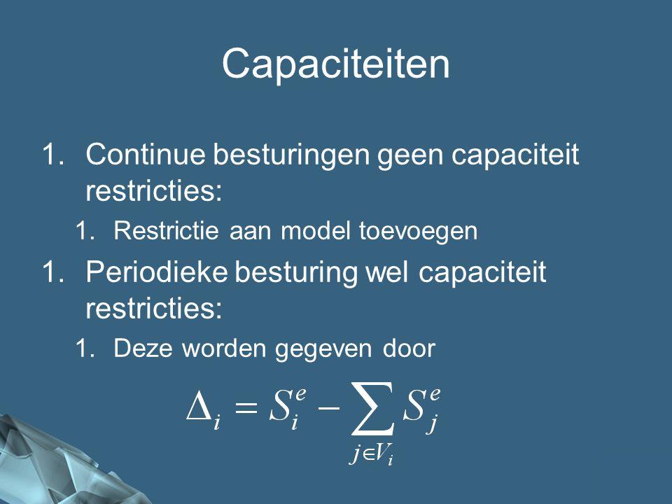 49/41 1.Continue besturingen geen capaciteit restricties: 1.Restrictie aan model toevoegen Capaciteiten 1.Periodieke besturing wel capaciteit restricties: 1.Deze worden gegeven door