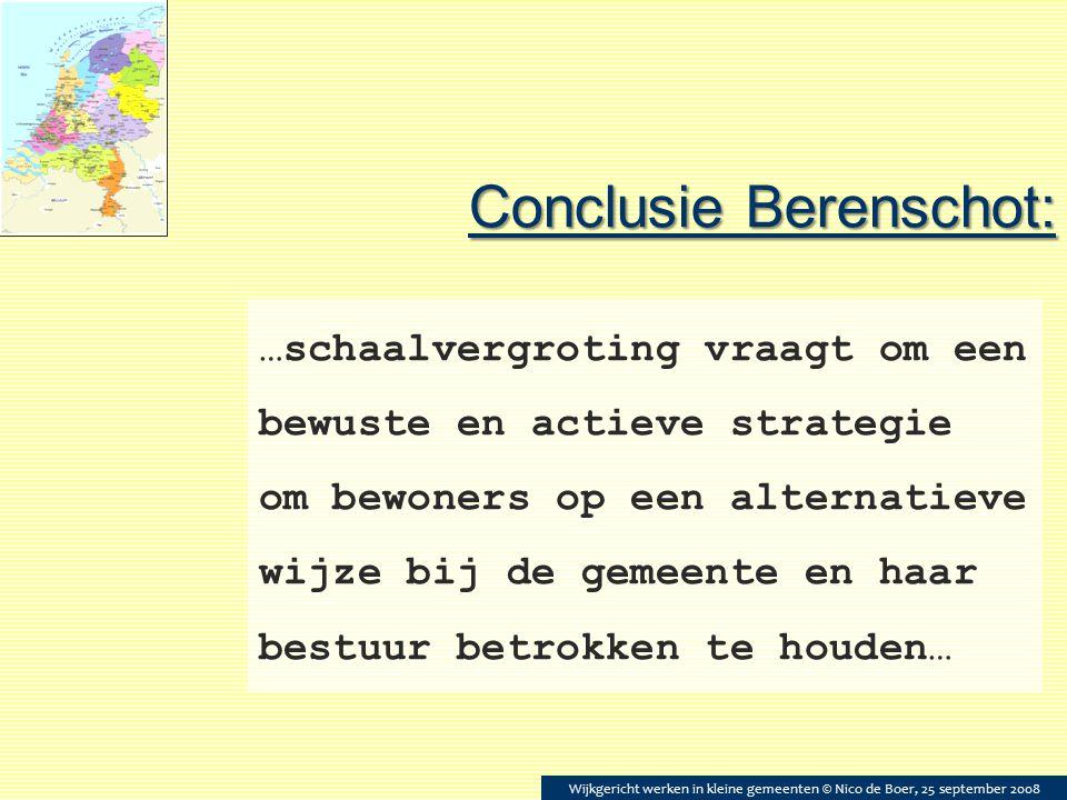 Conclusie Berenschot: …schaalvergroting vraagt om een bewuste en actieve strategie om bewoners op een alternatieve wijze bij de gemeente en haar bestu