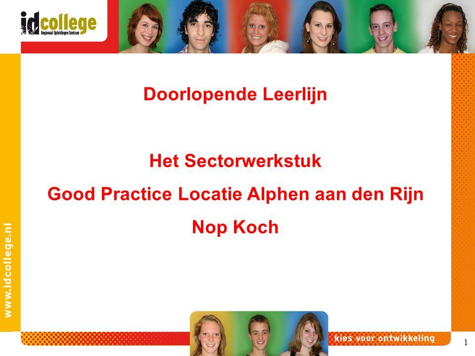 1 Doorlopende Leerlijn Het Sectorwerkstuk Good Practice Locatie Alphen aan den Rijn Nop Koch
