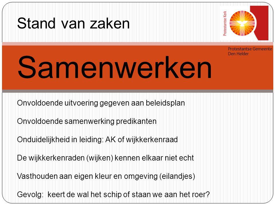 Protestantse Gemeente Den Helder Stand van zaken Samenwerken Onvoldoende uitvoering gegeven aan beleidsplan Onvoldoende samenwerking predikanten Ondui