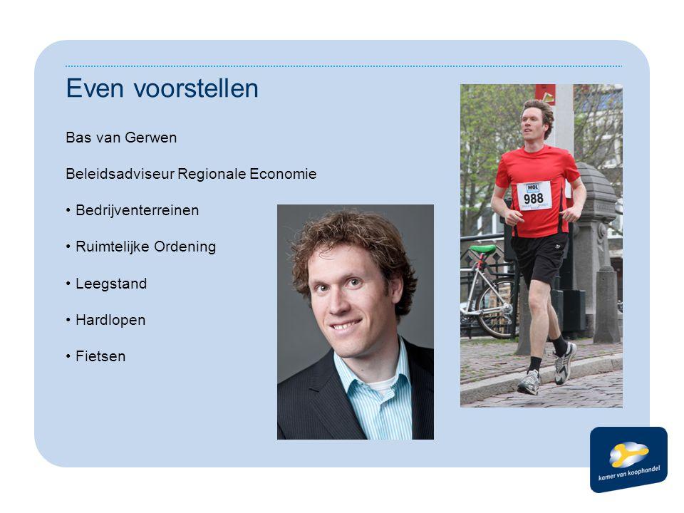 Even voorstellen Bas van Gerwen Beleidsadviseur Regionale Economie Bedrijventerreinen Ruimtelijke Ordening Leegstand Hardlopen Fietsen