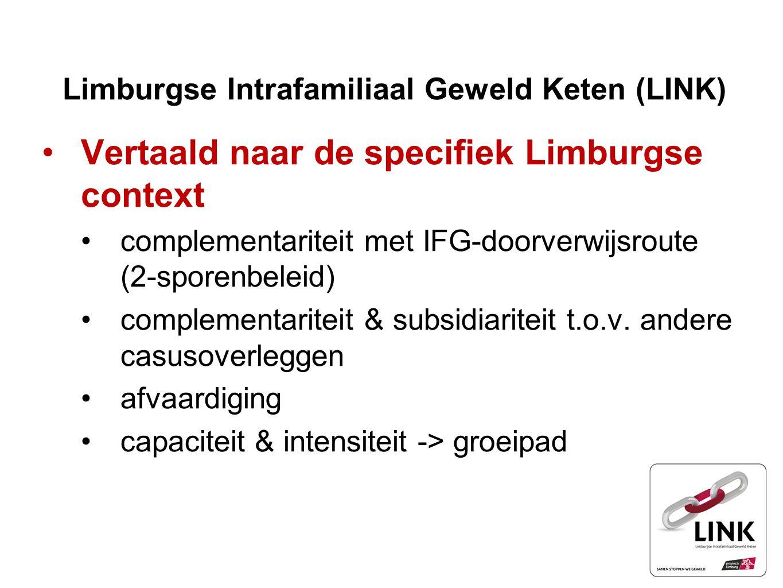 Limburgse Intrafamiliaal Geweld Keten (LINK) Vertaald naar de specifiek Limburgse context complementariteit met IFG-doorverwijsroute (2-sporenbeleid)