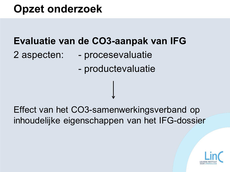Opzet onderzoek Evaluatie van de CO3-aanpak van IFG 2 aspecten: - procesevaluatie - productevaluatie Effect van het CO3-samenwerkingsverband op inhoud