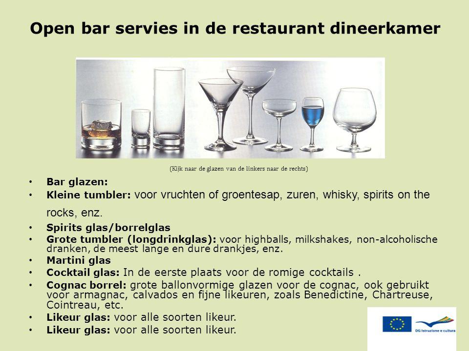 Open bar servies in de restaurant dineerkamer (Kijk naar de glazen van de linkers naar de rechts) Bar glazen: Kleine tumbler: voor vruchten of groente