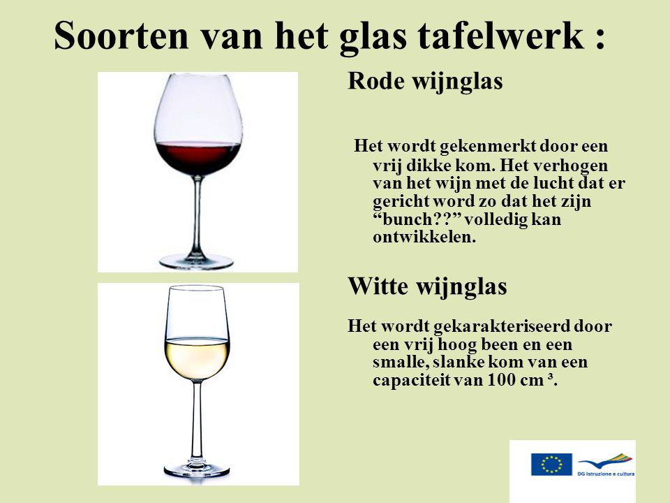 Soorten van het glas tafelwerk : Rode wijnglas Het wordt gekenmerkt door een vrij dikke kom. Het verhogen van het wijn met de lucht dat er gericht wor